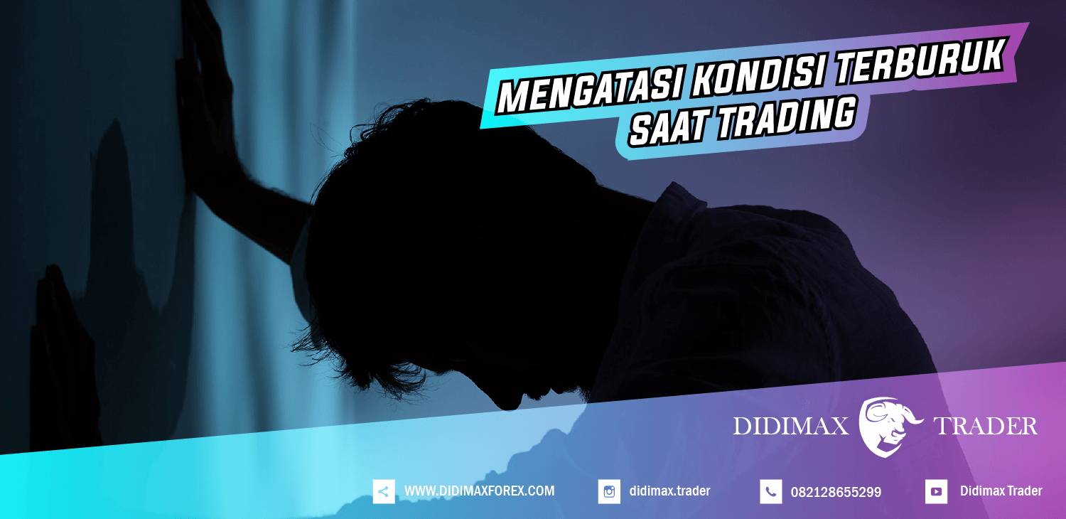 BAD CONDITION SAAT TRADING?