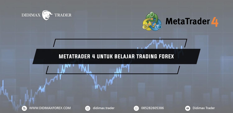 Metatrader 4 Untuk Belajar Trading Forex Didimax