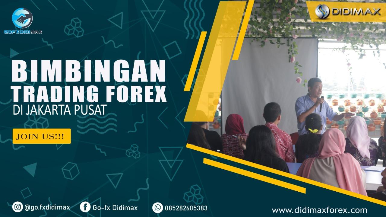 BIMBINGAN TRADING FOREX DI JAKARTA PUSAT