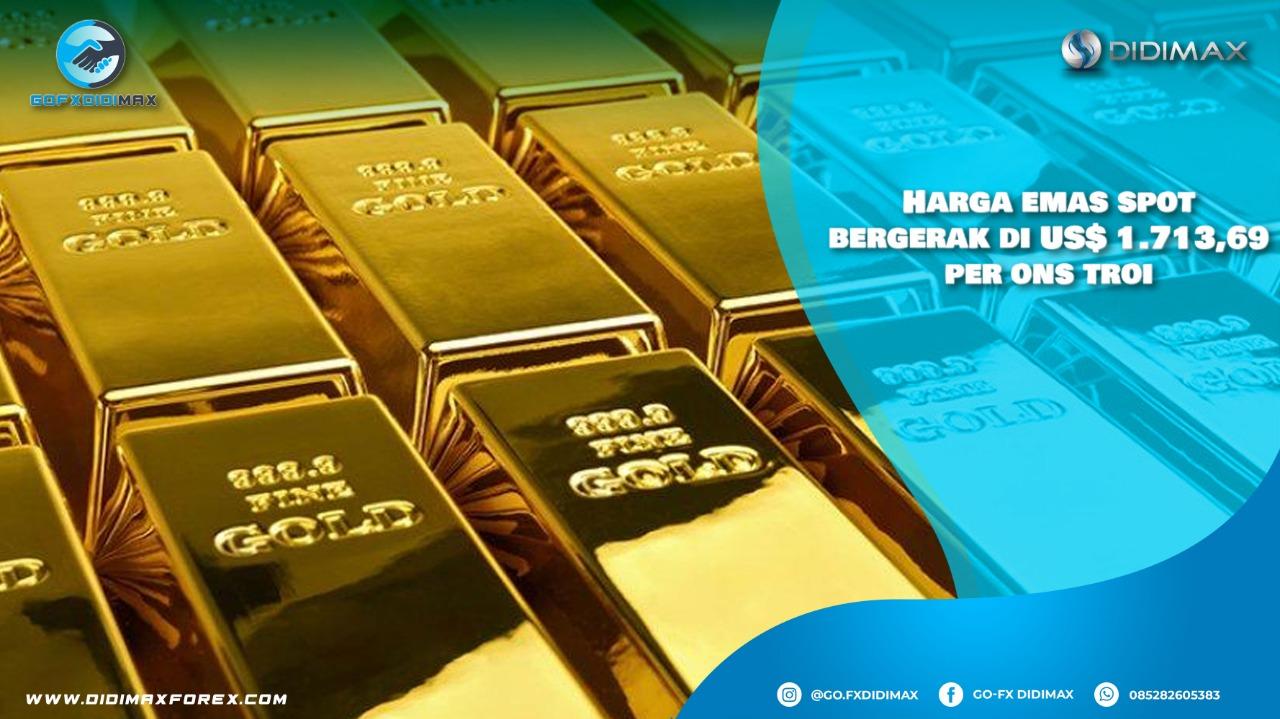 Harga emas spot bergerak di US$ 1.713,69 per ons troi
