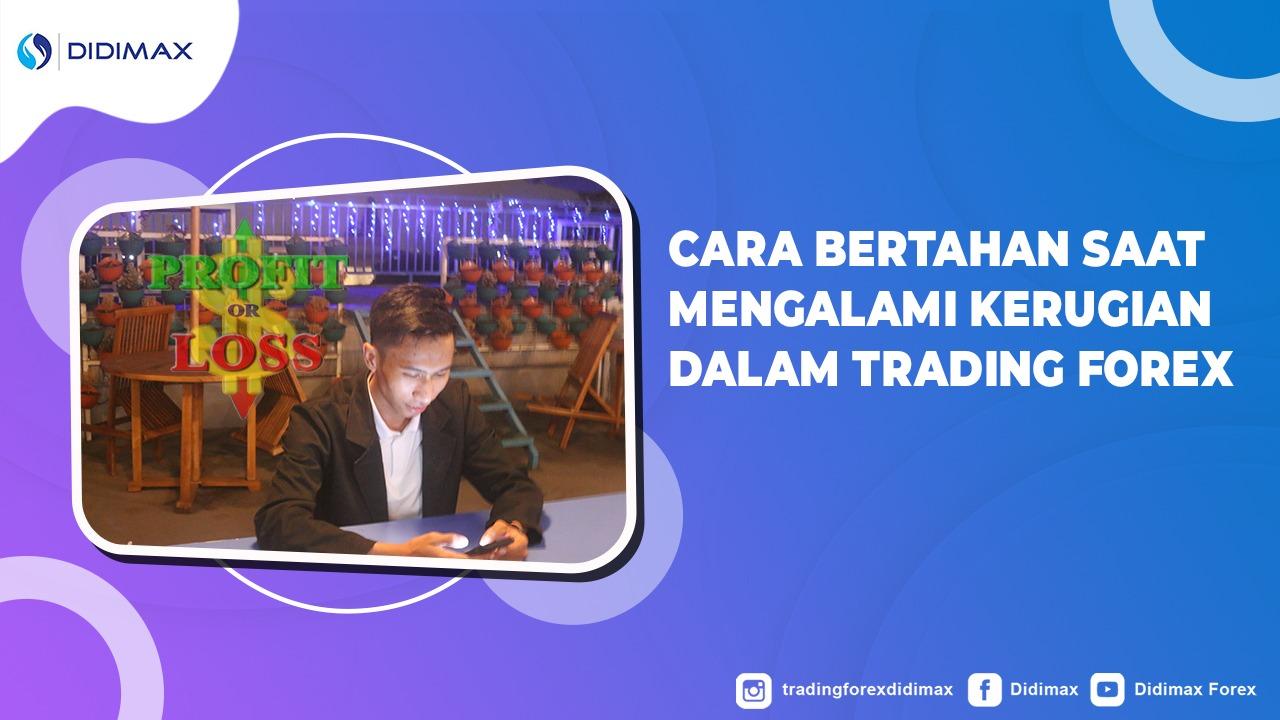 Cara Bertahan Saat Mengalami Kerugian Dalam Trading Forex