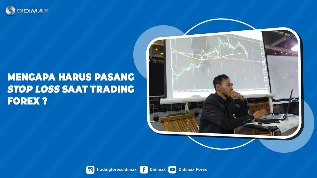 Mengapa Harus Pasang Stop Loss Saat Trading Forex?