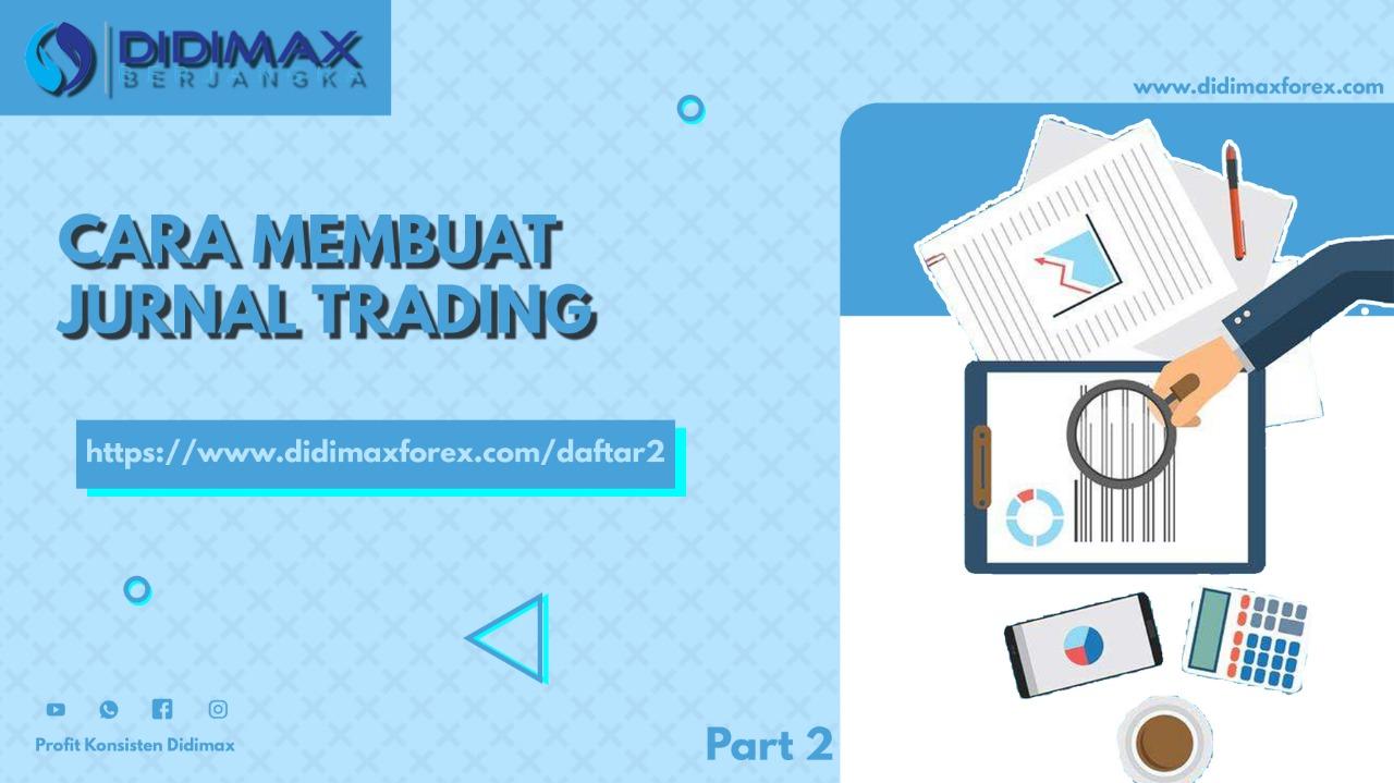 Cara Membuat Jurnal Trading Didimax