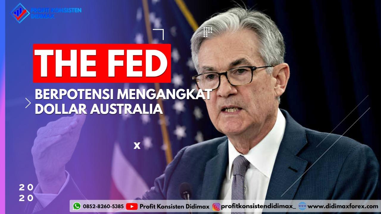 THE FED BERPOTENSI MENGANGKAT DOLAR AUSTRALIA