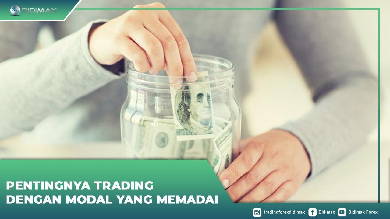 Pentingnya Trading Dengan Modal Yang Memadai