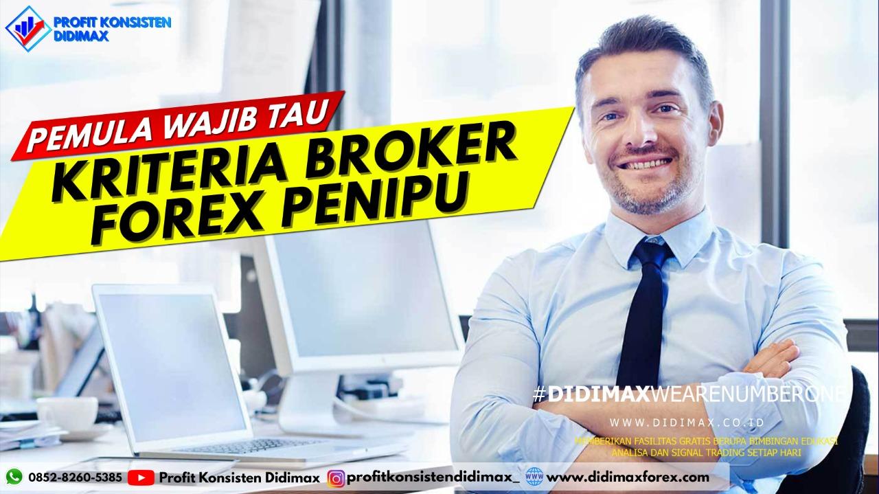Kriteria Broker Forex Penipu, Pemula Wajib Tahu