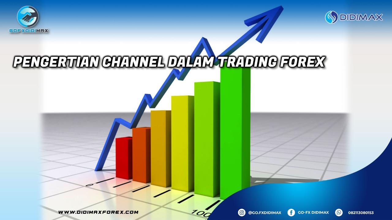 Pengertian Channel Dalam Trading Forex