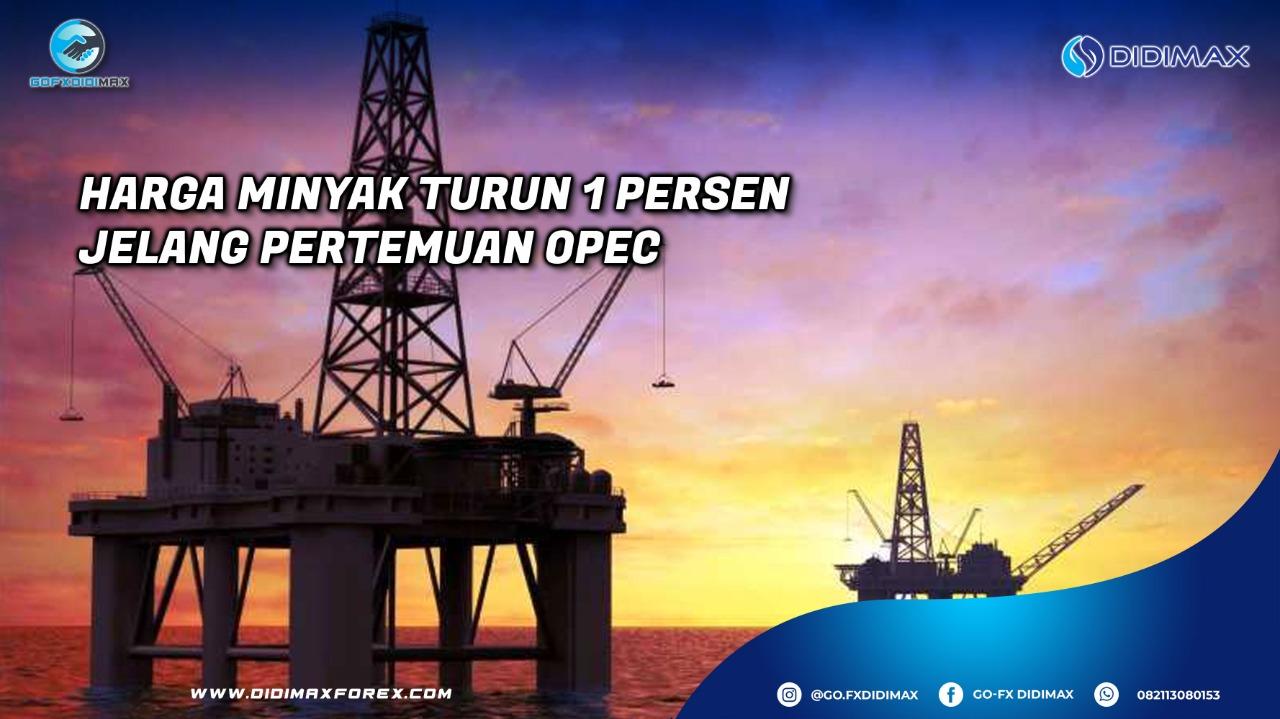Harga Minyak Turun 1 Persen Jelang Pertemuan OPEC