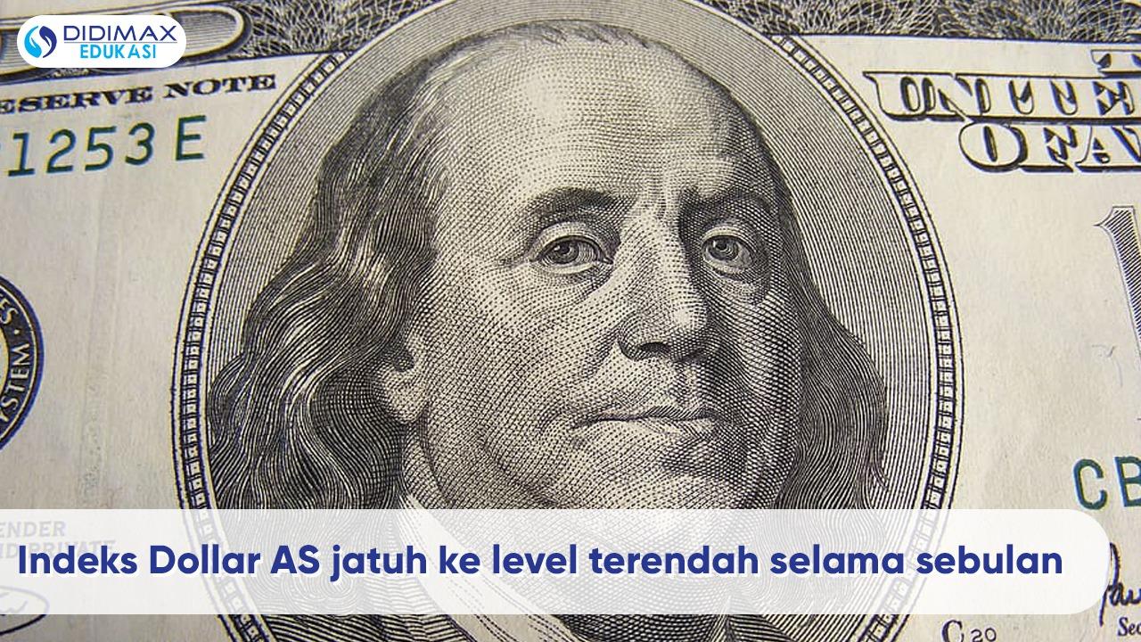 Indeks Dolar AS Jatuh ke Level Terendah selama Sebulan