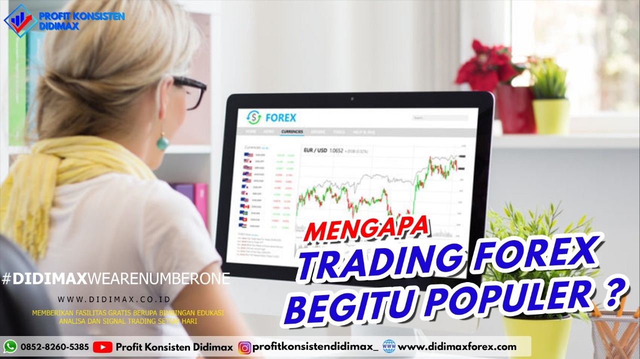 Mengapa Trading Forex Begitu Populer?