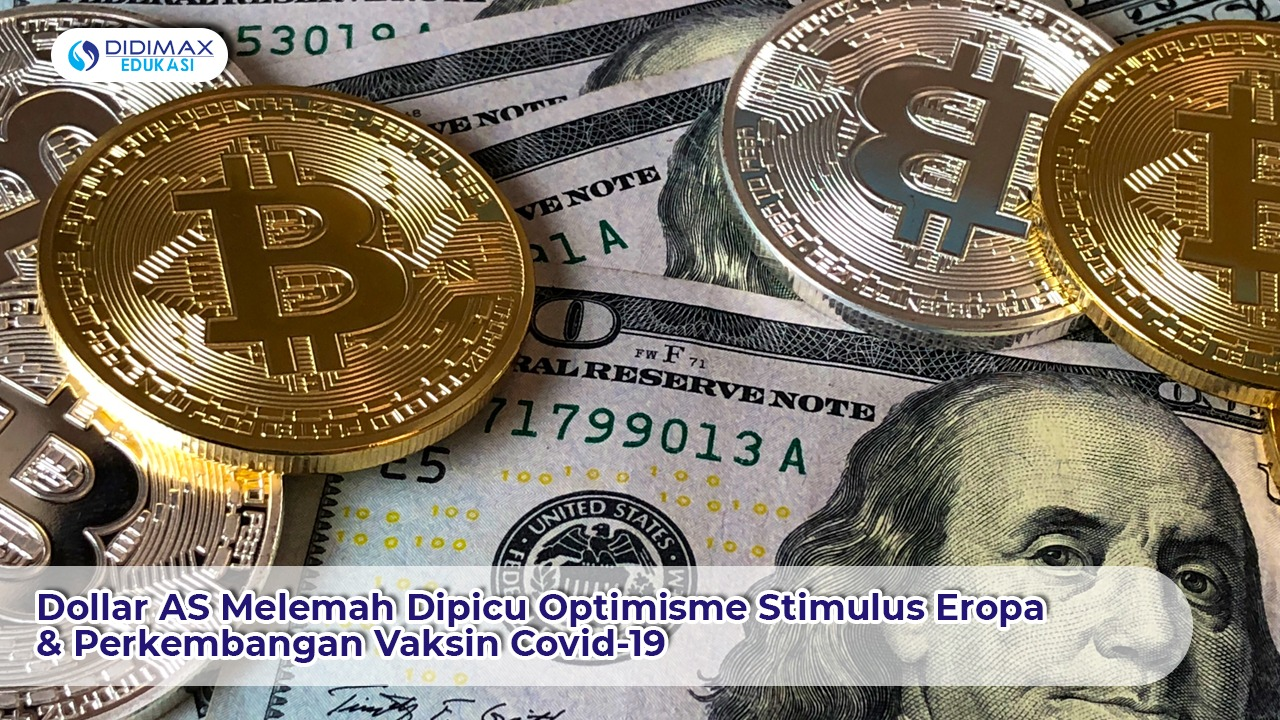 Dolar AS Melemah Dipicu Optimisme Stimulus Eropa & Perkembangan Vaksin Covid-19