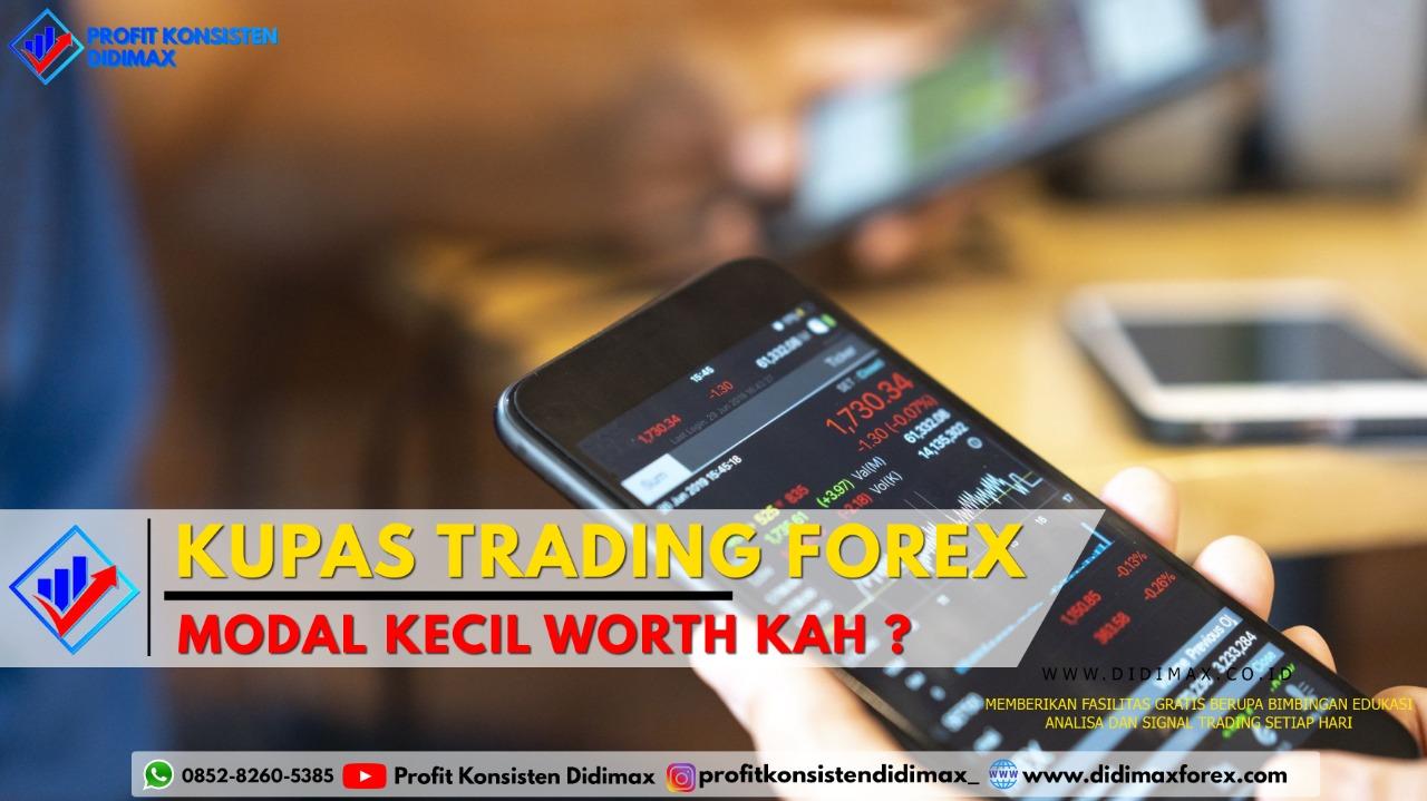 Kupas Trading Forex Online Modal Kecil, Worth it kah?