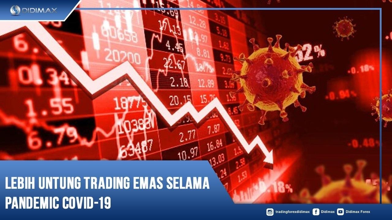 Lebih Untung Trading Emas Selama Pandemic Covid-19