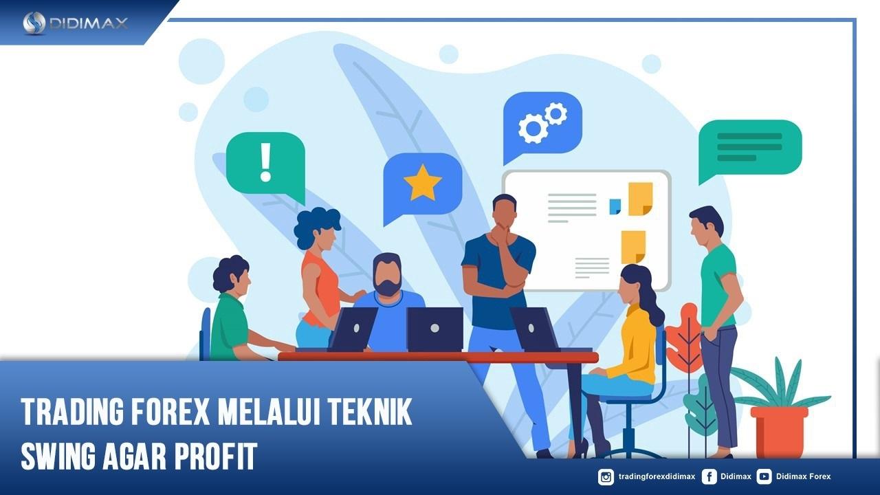 Trading Forex Melalui Teknik Swing Agar Profit