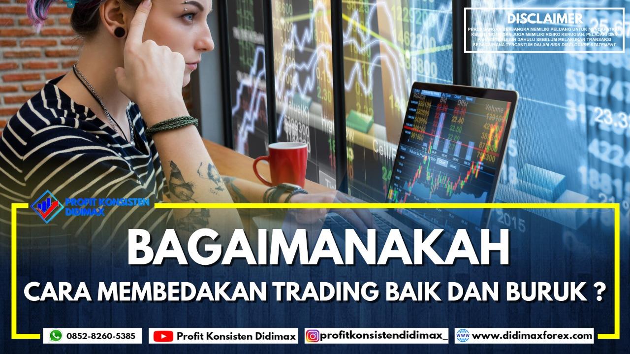 Bagaimanakah Cara Membedakan Trading Baik dan Buruk?