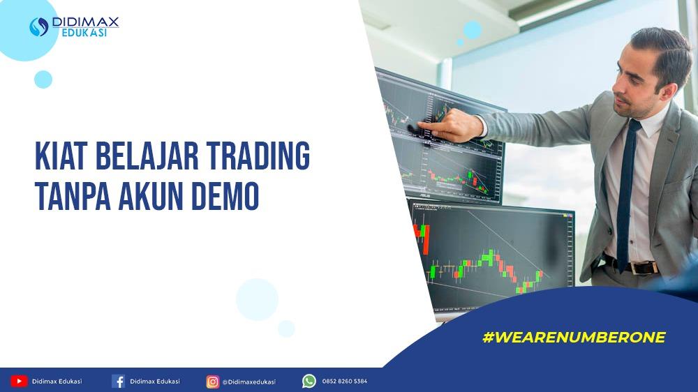 Kiat Belajar Trading Tanpa Akun Demo