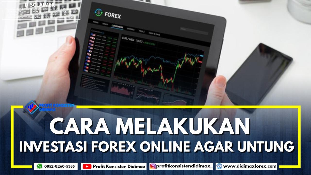 Cara Melakukan Investasi Forex Online Agar Untung