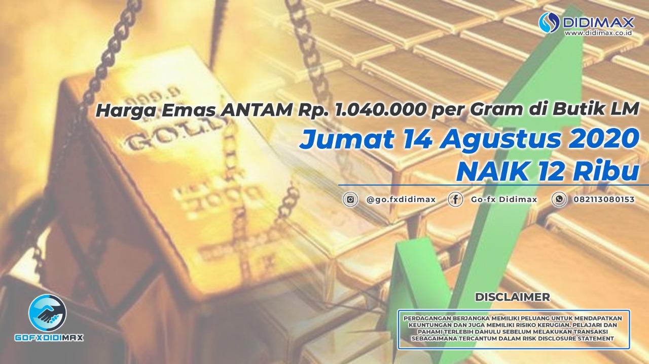 Harga Emas ANTAM Rp. 1.040.000 per Gram di Butik LM Jumat 14 Agustus 2020, NAIK 12 Ribu