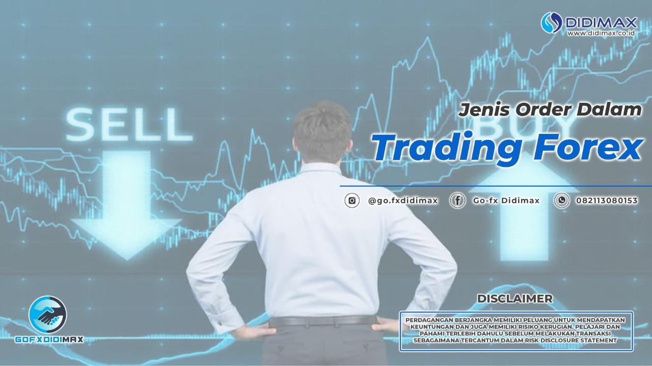 Jenis Order Dalam Trading Forex