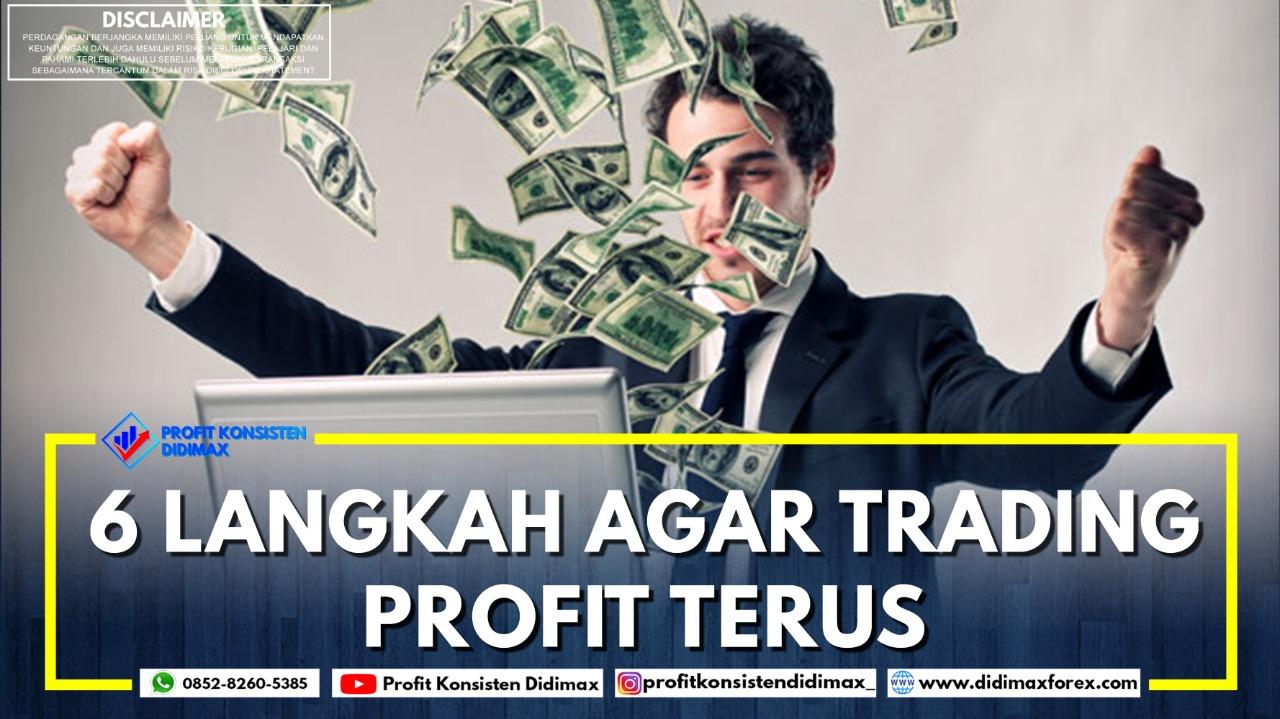 6 Langkah agar Trading Forex Profit terus