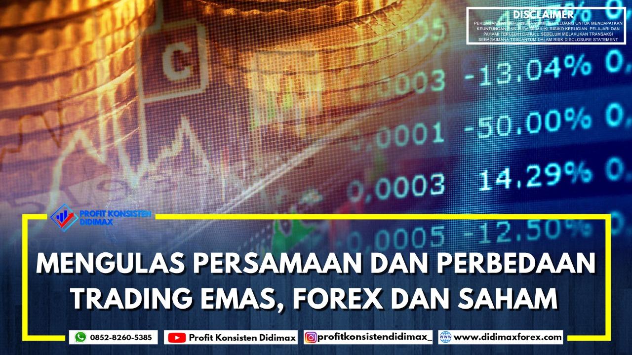 Mengulas Persamaan dan Perbedaan Trading Emas, Forex, dan Saham