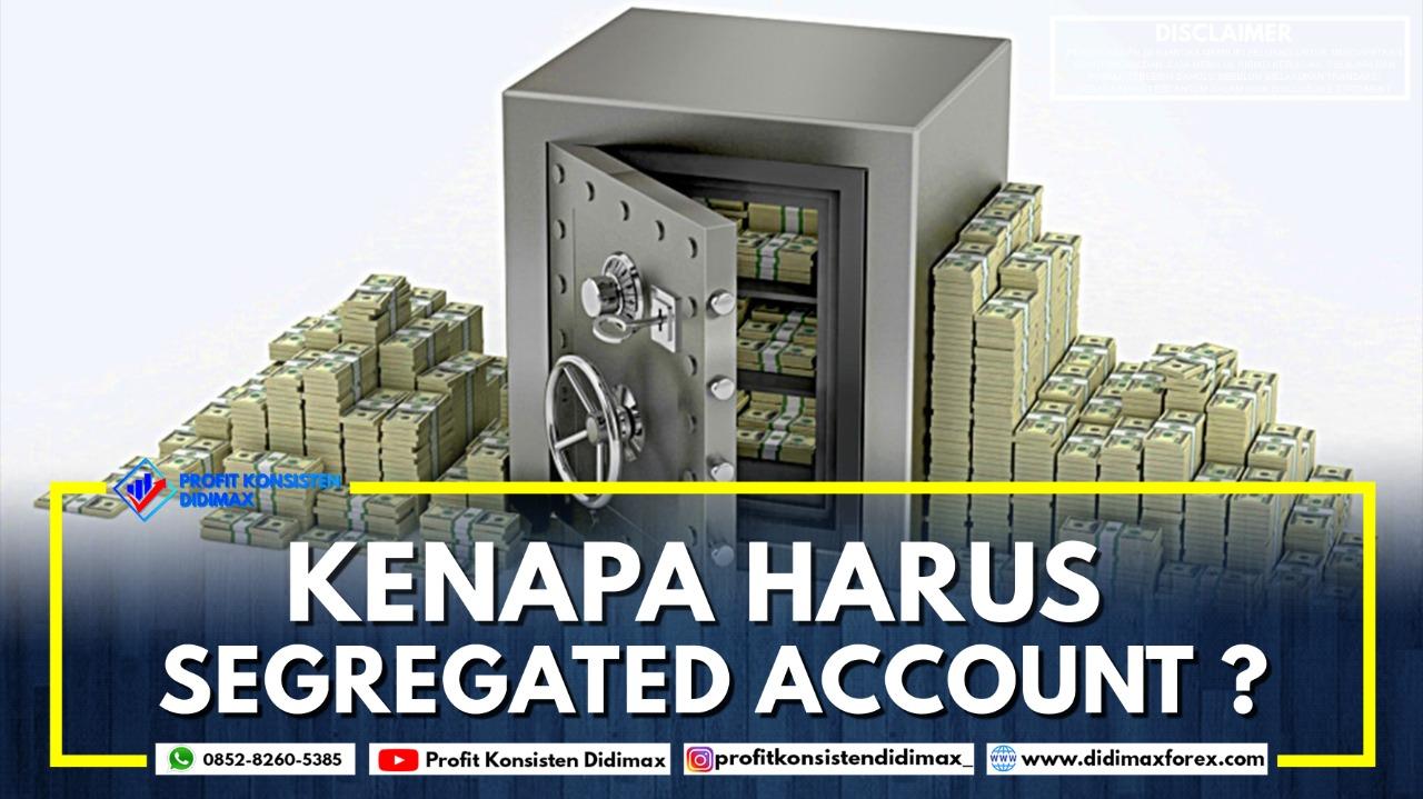KENAPA HARUS SEGREGATED ACCOUNT?