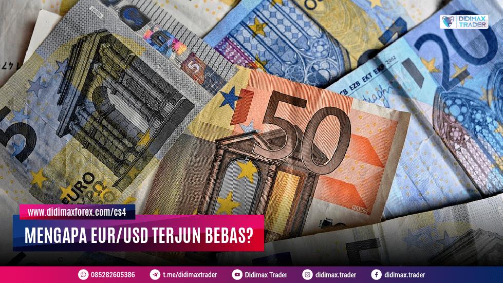 MENGAPA EUR/USD TERJUN BEBAS?