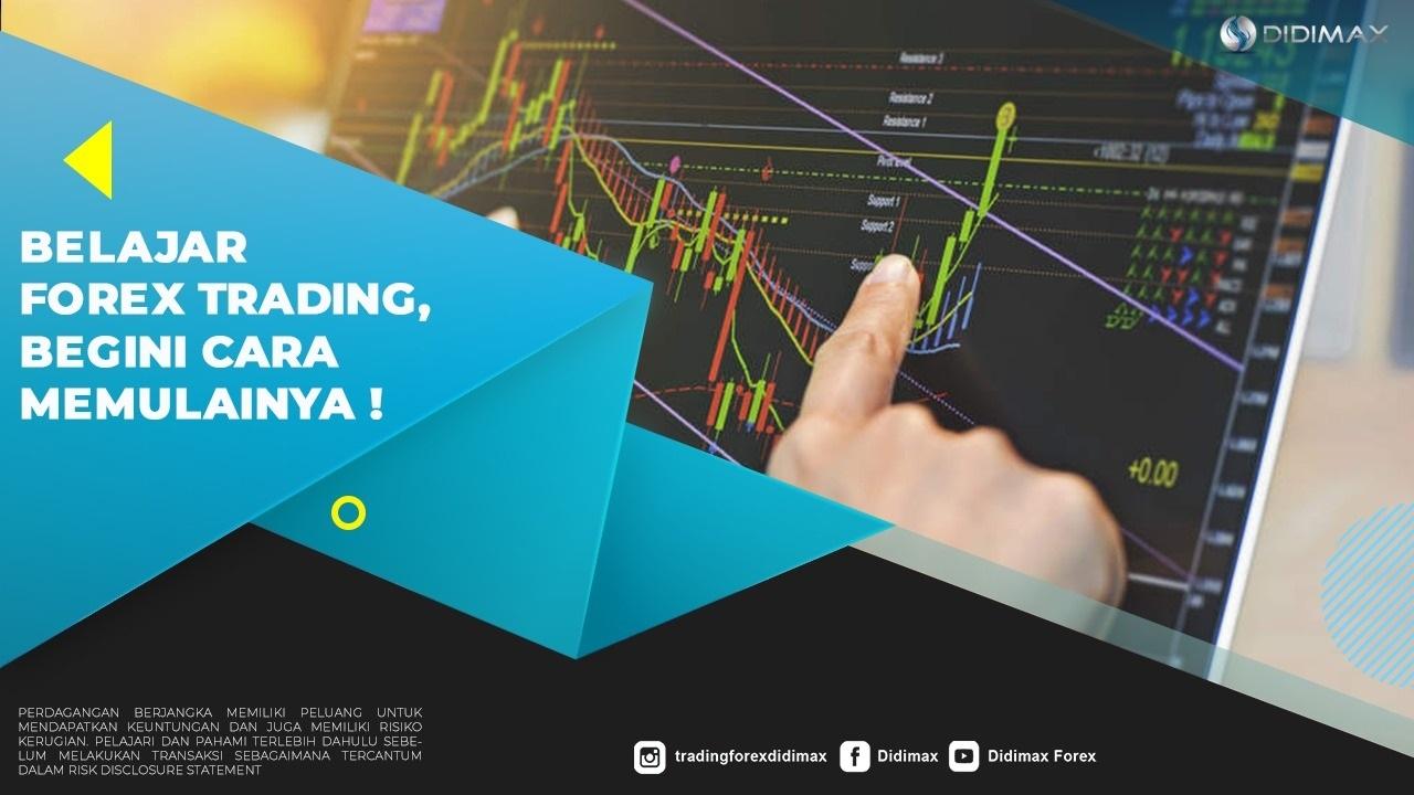 Belajar Forex Trading, Begini Cara Memulainya!