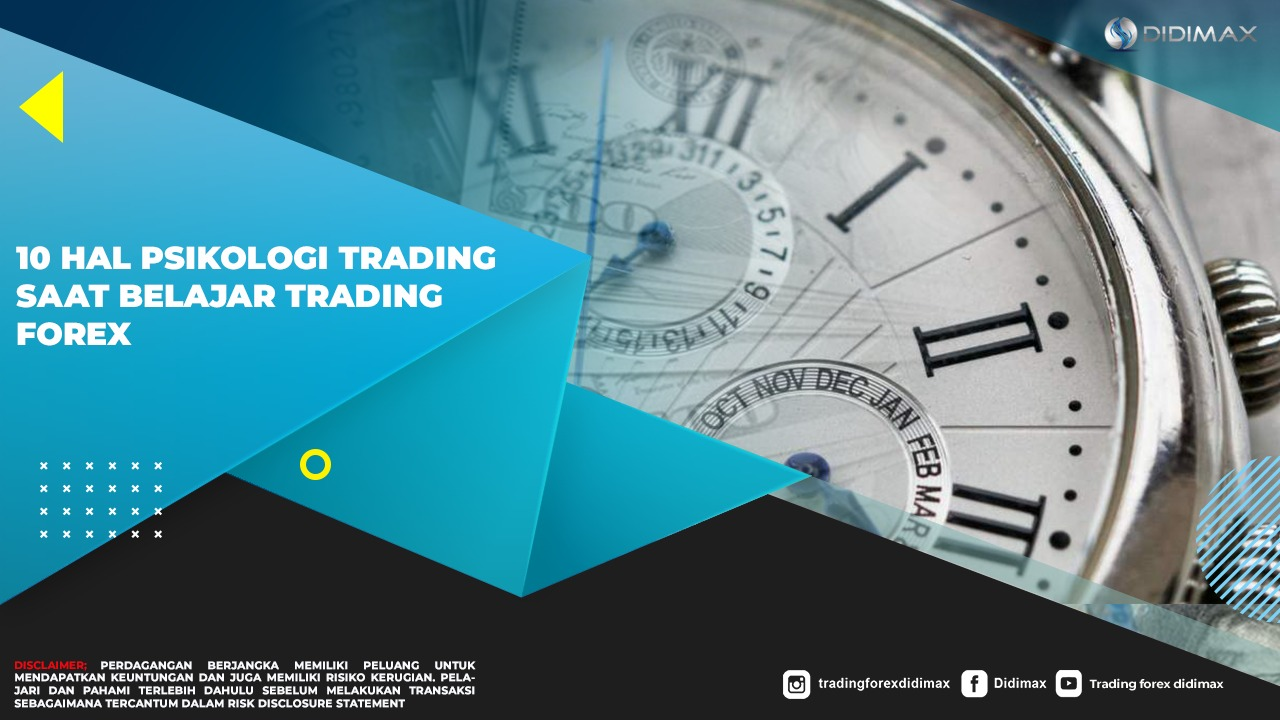 10 Hal Psikologi Trading Saat Belajar Trading Forex