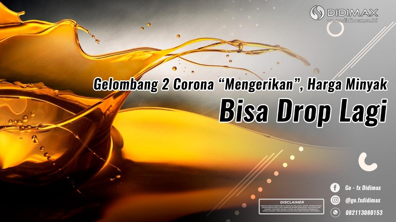 Gelombang 2 Corona 'Mengerikan', Harga Minyak Bisa Drop Lagi