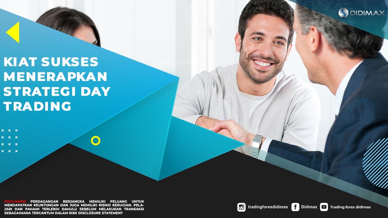 Kiat Sukses Menerapkan Strategi Day Trading