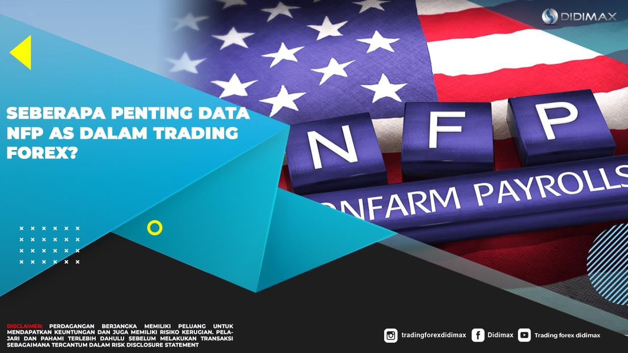 Seberapa Penting Data NFP AS Dalam Trading Forex?