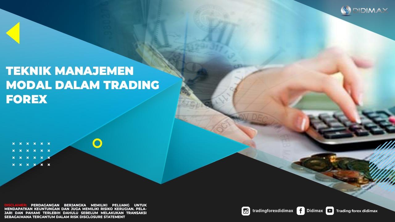 Teknik Manajemen Modal Dalam Trading Forex