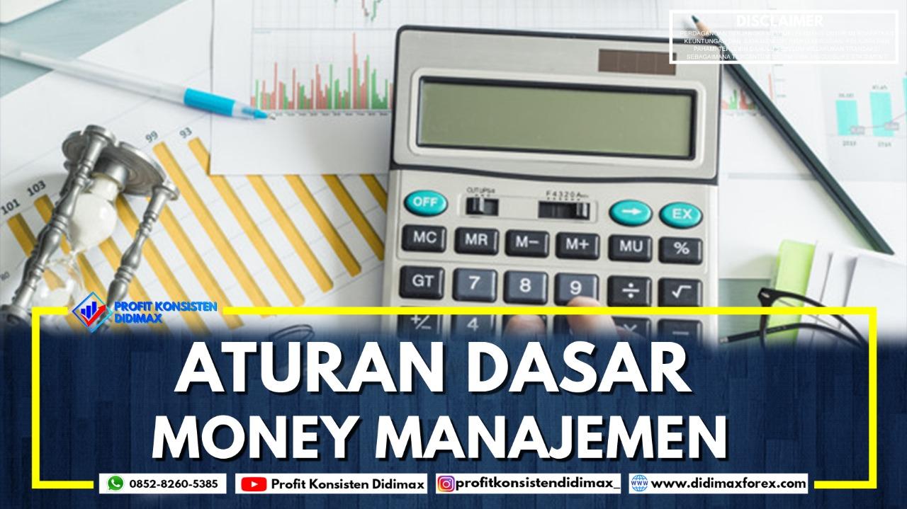 ATURAN DASAR MONEY MANAGEMENT