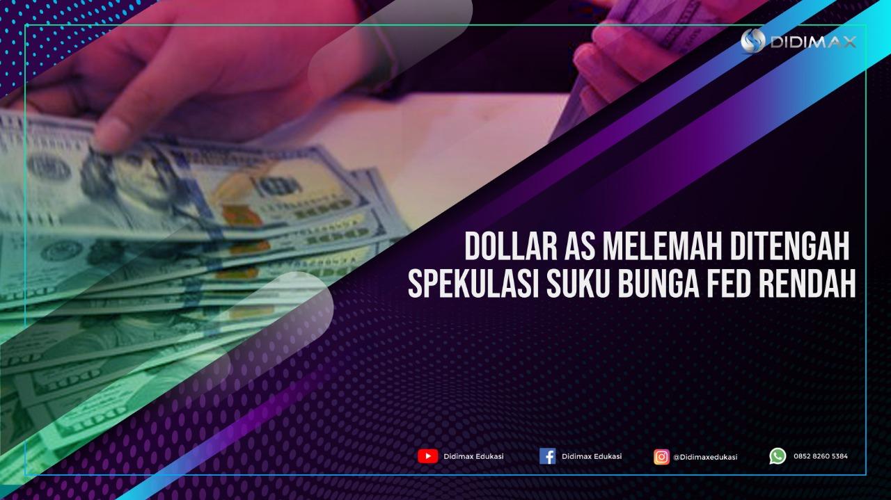 Dolar AS Melemah Ditengah Spekulasi Suku Bunga Fed Rendah