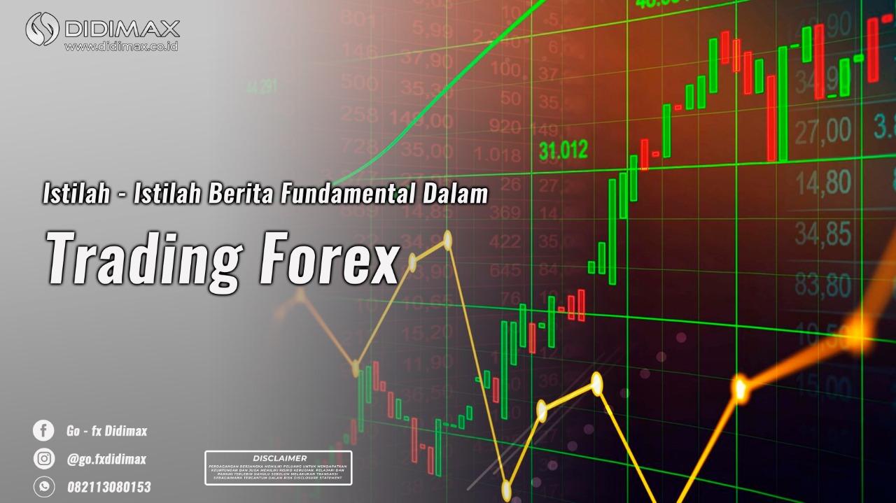 Istilah-Istilah Berita Fundamental Pada Trading Forex