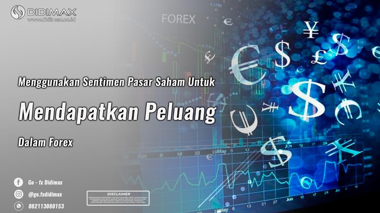 Menggunakan Sentimen Pasar Saham Untuk Mendapatkan Peluang Dalam Forex