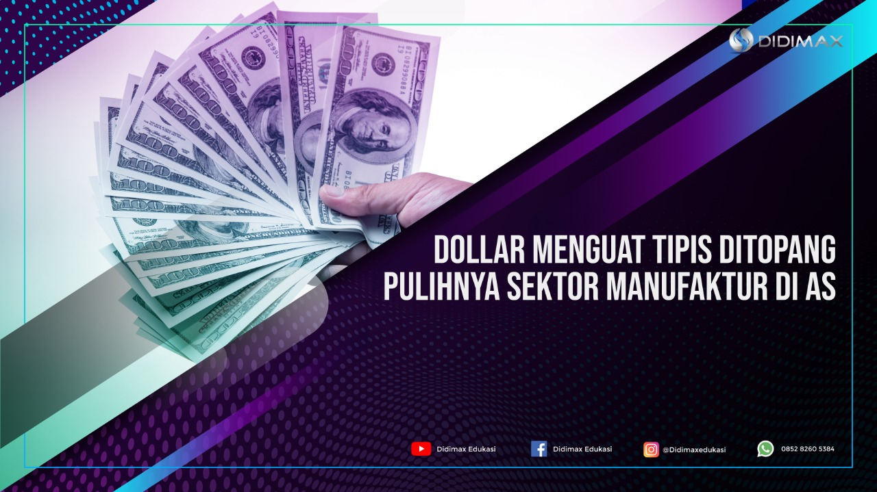 Dolar Menguat Tipis Ditopang Pulihnya Sektor Manufaktur di AS