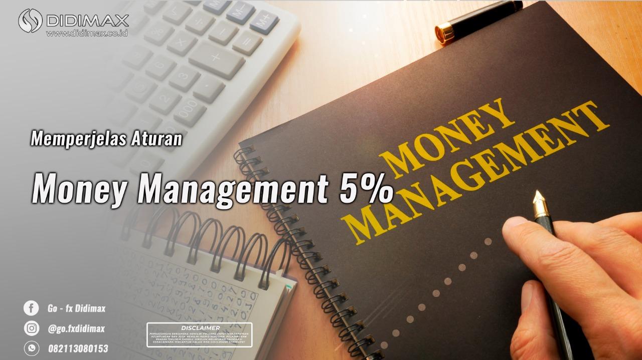 Memperjelas Aturan Money Management (MM) 5 Persen