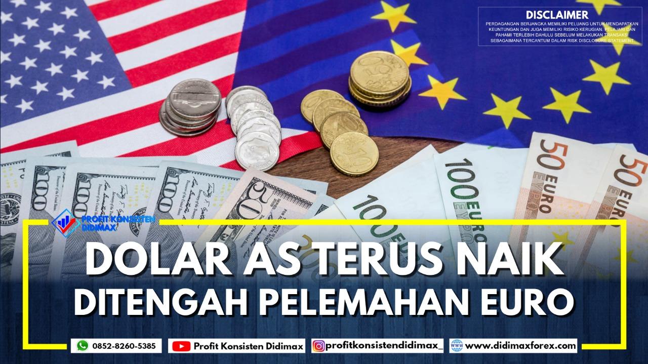 Dolar AS Terus Naik di Tengah Pelemahan Euro