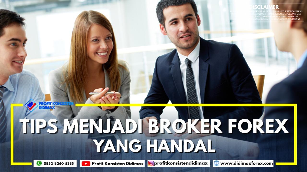 Tips Menjadi Broker Forex yang Handal