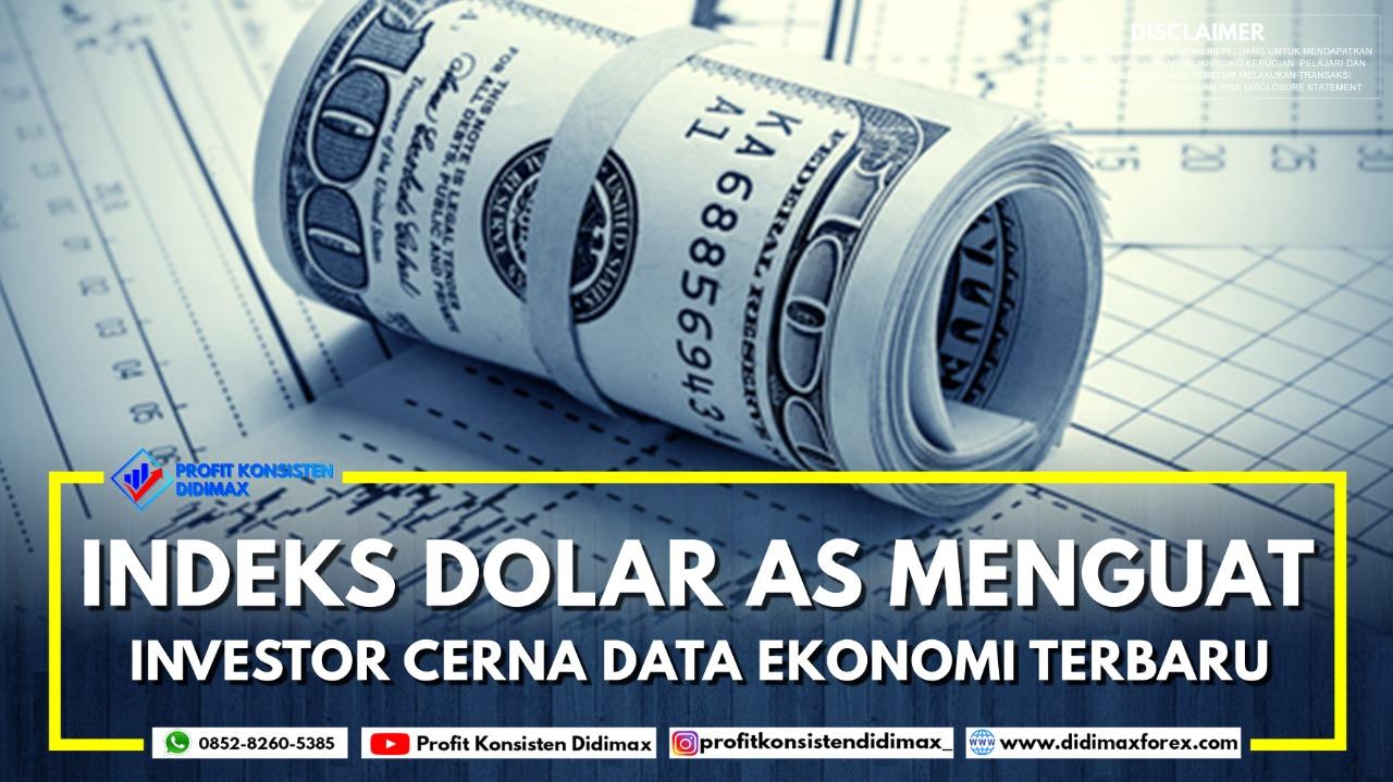 Indeks Dolar AS Menguat, Investor Cerna Data Ekonomi Terbaru