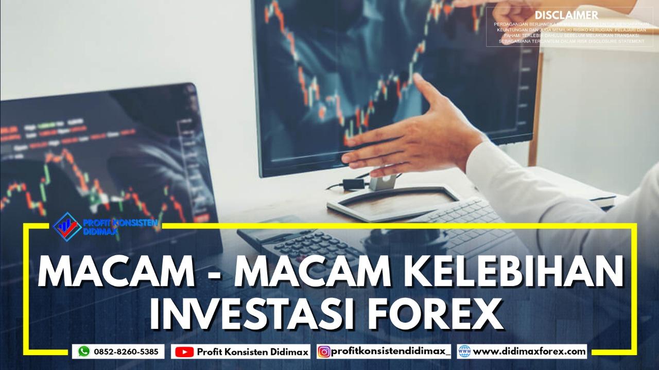 Macam-Macam Kelebihan Investasi Forex
