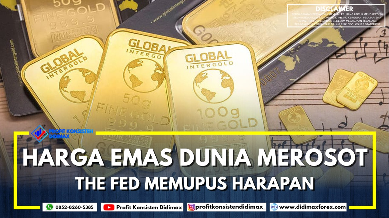 HARGA EMAS DUNIA MEROSOT THE FED MEMUPUS HARAPAN
