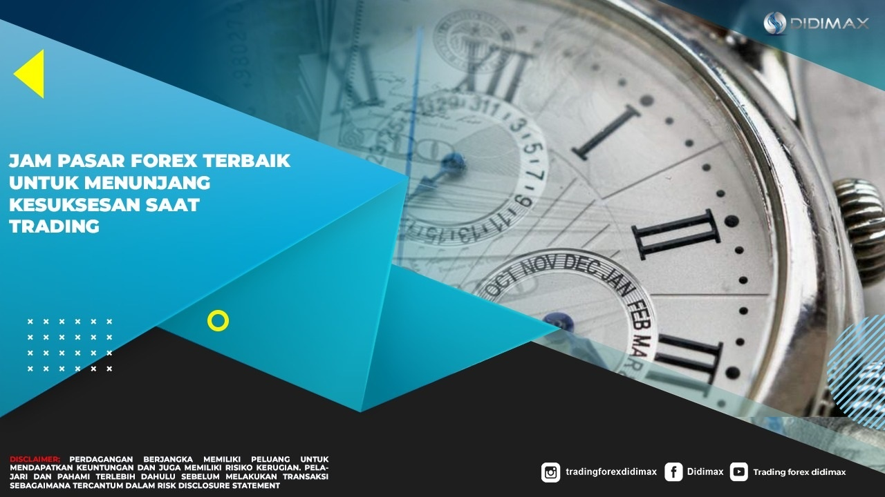 Jam Pasar Forex Terbaik Untuk Menunjang Kesuksesan Saat Trading