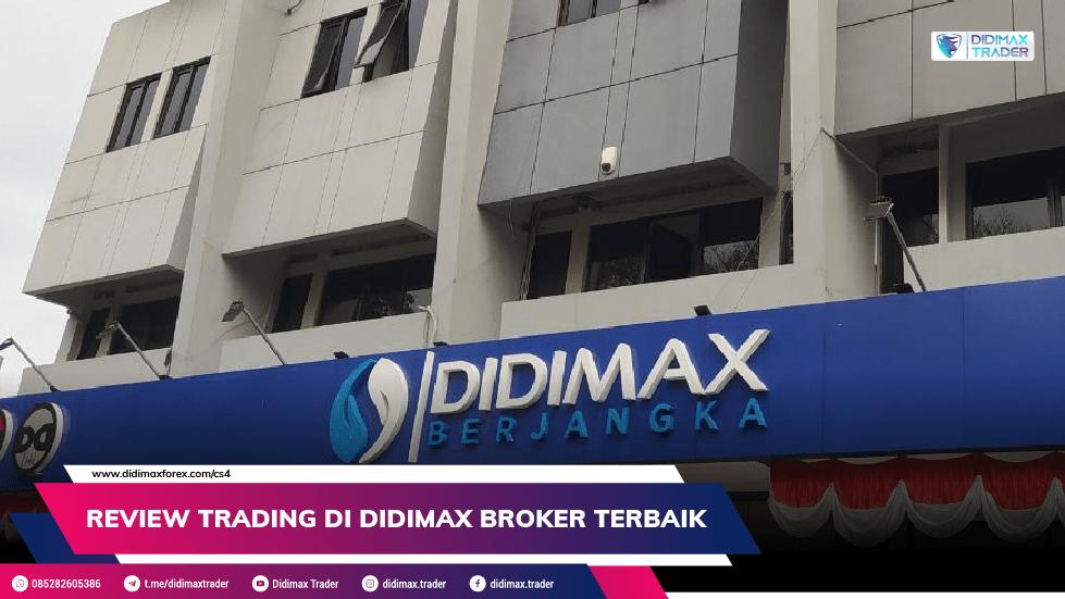 REVIEW TRADING DI DIDIMAX BROKER TERBAIK