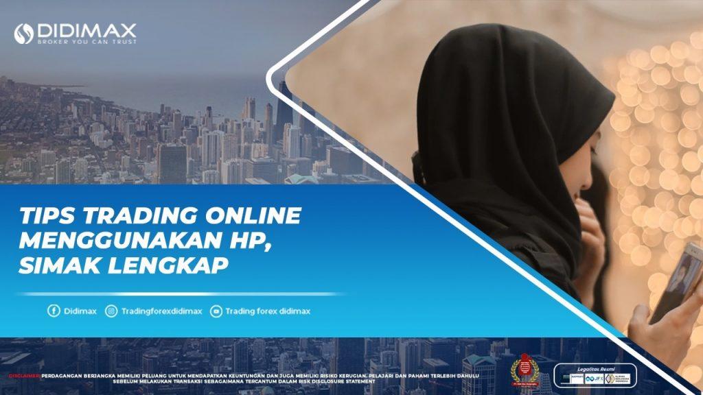 Tips Trading Online Menggunakan HP, Simak Lengkap