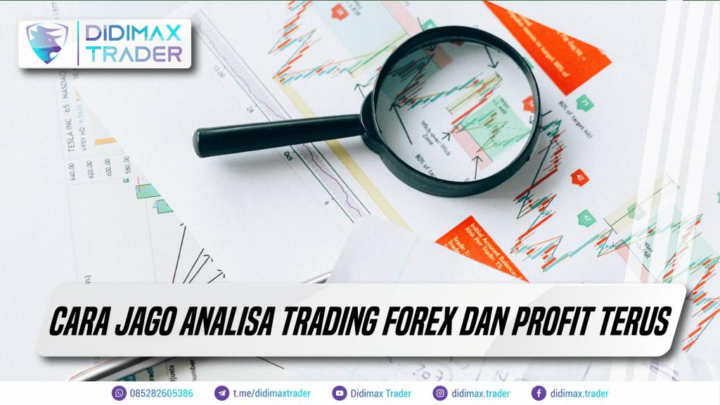 Cara Jago Analisa Trading Forex dan Profit Terus