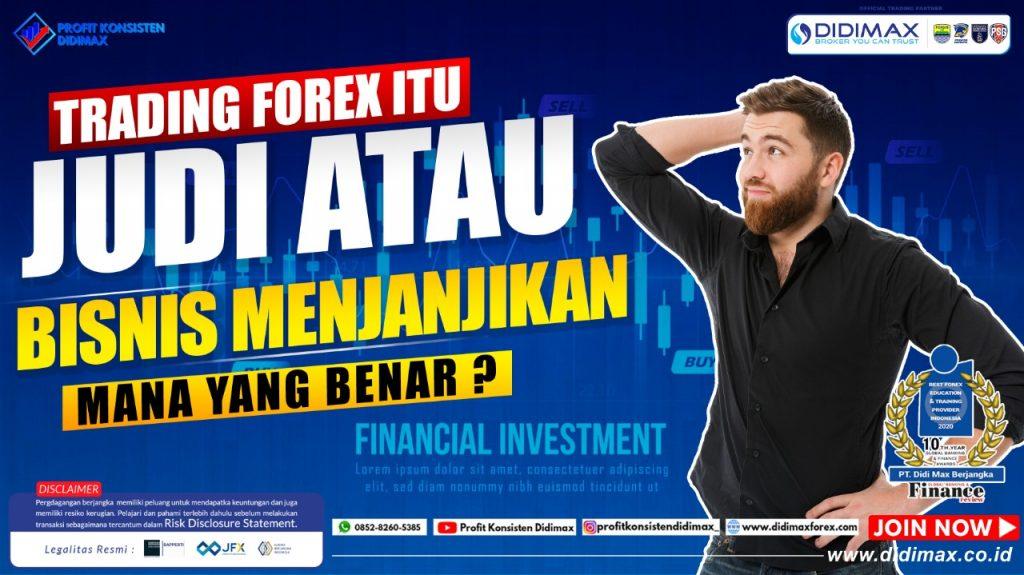 Trading Forex, Judi atau Bisnis Menjanjikan?