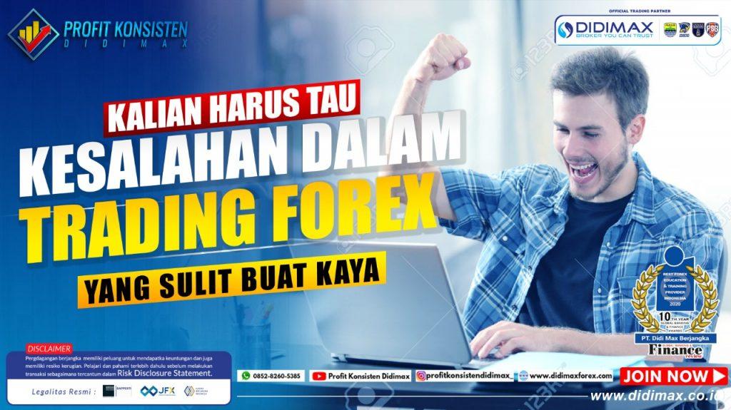 Kesalahan dalam Trading Forex yang Sulit Buat Kaya